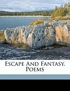 Escape and Fantasy, Poems - Rostrevor], Hamilton George