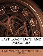 East Coast Days; And Memories