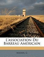 L'Association Du Barreau Am Ricain - G, Madier