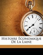 Histoire Conomique de La Laine - Emile, Lefevre; Mile, Lef Vre