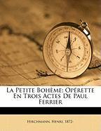 La Petite Boh Me; Op Rette En Trois Actes de Paul Ferrier - 1872-, Hirchmann Henri