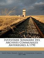 Inventaire Sommaire Des Archives Communales Ant Rieures 1790 - France, Saint-Pons; J, Sahuc; 1831-1908, Chabaneau Camille