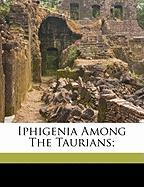 Iphigenia Among the Taurians; - Euripides; 1843-1931, Flagg Isaac