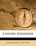 L'Affaire Sougraine - 1837-1918, Lemay Pamphile