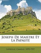 Joseph de Maistre Et La Papaut - 1870-1927, Latreille Camille