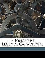 La Jongleuse; L Gende Canadienne