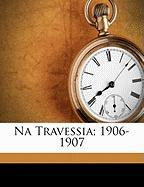 Na Travessia; 1906-1907