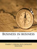 Business in Business .. - Newton, Harry L.