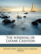 The Winning of Latane Cashton - Parker, Oliver Perry