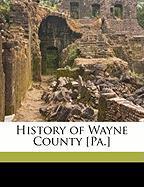 History of Wayne County [Pa.] - Goodrich, Phineas G.