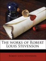 The works of Robert Louis Stevenson - Stevenson, Robert Louis