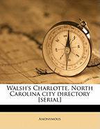 Walsh's Charlotte, North Carolina City Directory [Serial] - Anonymous