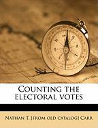 Counting the Electoral Votes - Carr, Nathan