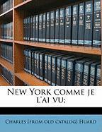 New York Comme Je L'Ai Vu; - Huard, Charles