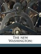 The New Washington; - Gall, George H.