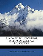 A New Self-Supporting System of General Education - Rich, Ezekiel