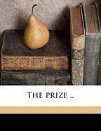 The Prize .. - Bargate, John