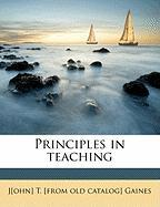 Principles in Teaching - Gaines, John T.