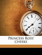 Princess Rosy Cheeks - Balph, Effie Sammond