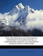 The Preparation of Substances Important in Agriculture, a Laboratory Manual of Synthetic Agricultural Chemistry