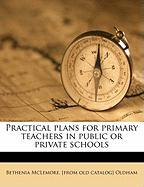 Practical Plans for Primary Teachers in Public or Private Schools - Oldham, Bethenia McLemore