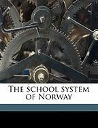 The School System of Norway - Anderson, David Allen