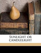 Sunlight or Candlelight - Willcox, Helen Lida