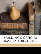 Spalding's Official Base Ball Record .. - Anonymous