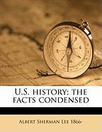 U.S. History; The Facts Condensed - Lee, Albert Sherman