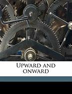 Upward and Onward - Wright, Oliver J.