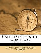 United States in the World War - Gordon, Melvin