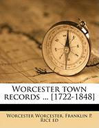 Worcester Town Records ... [1722-1848] - Worcester, Worcester; Rice, Franklin Pierce