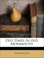 Old times in old Monmouth - Salter, Edwin