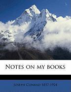 Notes on My Books - Conrad, Joseph