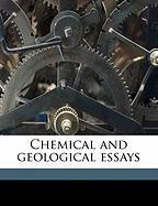 Chemical and Geological Essays - Hunt, Thomas Sterry