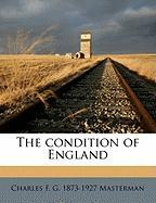 The Condition of England - Masterman, Charles F. G. 1873-1927
