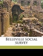 Belleville Social Survey - Burgess, Ernest Watson; Sippy, Jj