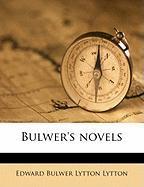 Bulwer's Novels - Lytton, Edward Bulwer Lytton