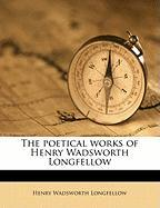 The Poetical Works of Henry Wadsworth Longfellow - Longfellow, Henry Wadsworth