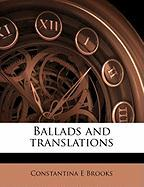 Ballads and Translations - Brooks, Constantina E.