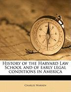 History of the Harvard Law School and of Early Legal Conditions in America - Warren, Charles