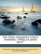 The Papal Conquest: Italy's Warning--