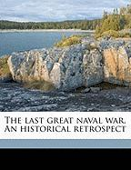 The Last Great Naval War. an Historical Retrospect - Seaforth, A. Nelson