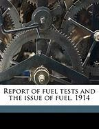 Report of Fuel Tests and the Issue of Fuel, 1914
