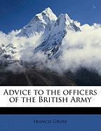 Advice to the Officers of the British Army - Grose, Francis