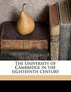 The University of Cambridge in the Eighteenth Century - Winstanley, D. A. 1877-1947
