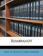 Rembrandt - Mollett, John W.; Vosmaer, Carel