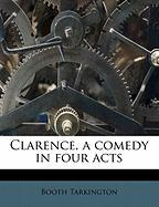 Clarence, a Comedy in Four Acts - Tarkington, Booth