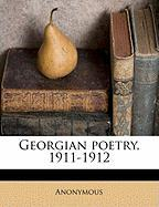 Georgian Poetry, 1911-1912 - Anonymous