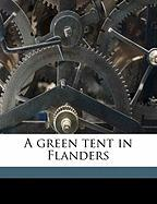 A Green Tent in Flanders - Mortimer, Maud